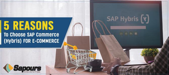 5 Reasons to Choose SAP Commerce (Hybris) for E-commerce