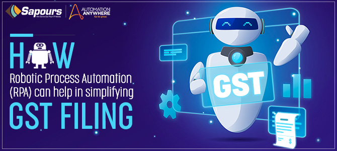 How robotic process automation (RPA) can help in simplifying GST filing