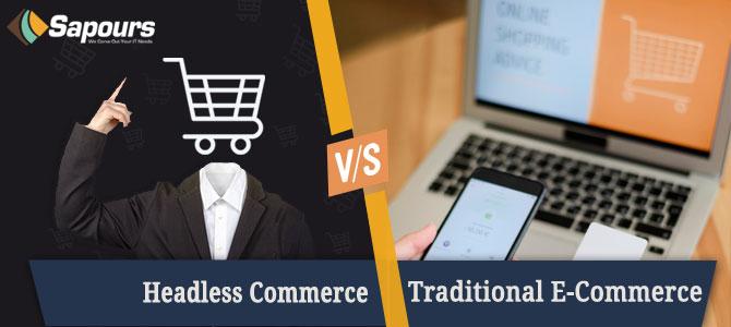 Headless Commerce vs Traditional E-commerce Platforms